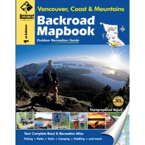 BACKROAD Mapbook: Vancouver, Coast and Mountains