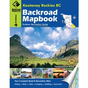 BACKROAD Mapbook: Kootenay Rockies BC